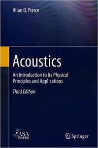 Acoustics: An Introduction to Its Physical Principles and Applications Ed 3