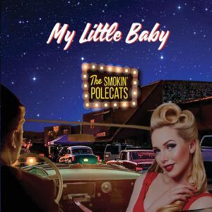 The Smokin' Polecats - My Little Baby (2019)