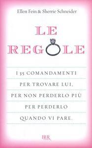 Le regole: I 35 comandamenti per trovare lui. Per non perderlo più per perdelo quando vi pare. (BUR SAGGI) (Italian Edition)