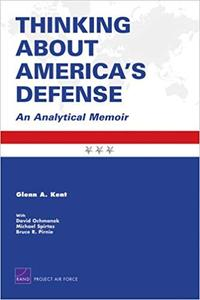 Thinking About America's Defense An Analytical Memoir