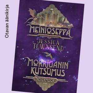 «Meinioseppä - Morriganin kutsumus» by Jessica Townsend
