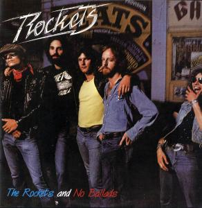 The Rockets - The Rockets (1979) & No Ballads (1980) [Reissue 2009]