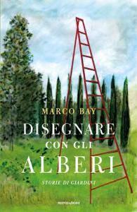 Marco bay disegnare con gli alberi storie di giardini for Disegnare giardini