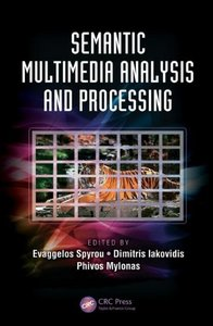 Semantic Multimedia Analysis and Processing
