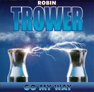 Robin Trower - Go My Way (2000) [Re-Up]