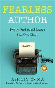 Fearless Author: Prepare, Publish and Launch Your Own eBook