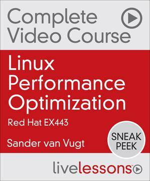 Linux Performance Optimization: Red Hat EX436 and LPIC-3 304