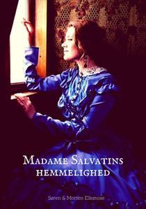 «Madame Salvatins Hemmelighed» by Morten Ellemose,Søren Ellemose