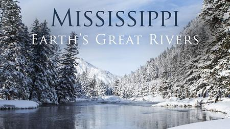 BBC - Earth's Great Rivers Series 1: Mississippi (2019)