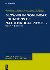 Blow-Up in Nonlinear Equations of Mathematical Physics : Theory and Methods