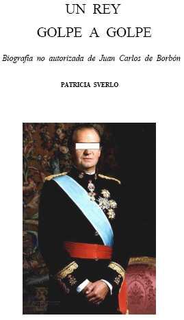 Una biografía no autorizada de Juan Carlos I, Rey de España