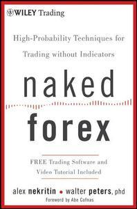 Naked Forex: high-probability techniques for trading without indicators (repost)