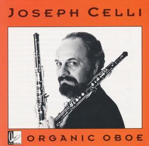 Joseph Celli - Organic Oboe (1978) {O.O. Discs #1 rel 1991 - Stockhausen, Celli, Goldstein, and Schwartz}