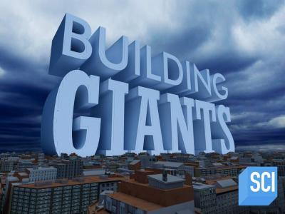 Sci Ch - Building Giants: Series 2 (2019)