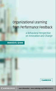 Organizational Learning from Performance Feedback: A Behavioral Perspective on Innovation and Change