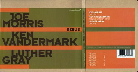 Joe Morris & Ken Vandermark & Luther Gray - Rebus (2007)