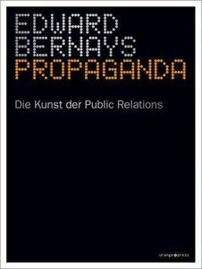 Propaganda: Die Kunst der Public Relations (repost)