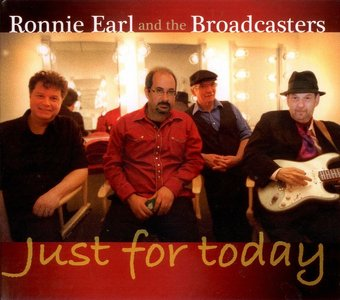 Ronnie Earl & The Broadcasters - Just For Today (2013)