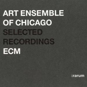 Art Ensemble Of Chicago - ECM Selected Recordings (2002) {ECM Rarum VI}