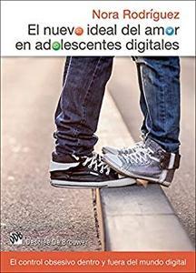El nuevo ideal del amor en adolescentes digitales : el control obsesivo dentro y fuera del mundo digital