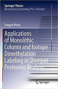 Applications of Monolithic Column and Isotope Dimethylation Labeling in Shotgun Proteome Analysis (Repost)