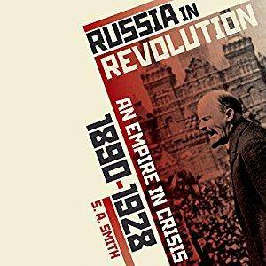 Russia in Revolution: An Empire in Crisis, 1890 to 1928 [Audiobook]