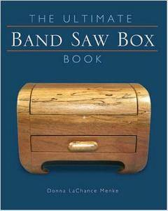 The Ultimate Band Saw Box Book (Repost)