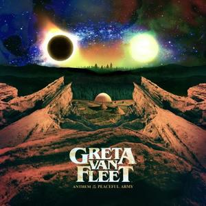 Greta Van Fleet - Anthem Of The Peaceful Army (Special Edition) (2018)