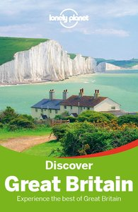 Lonely Planet Discover Great Britain, 3 edition (Travel Guide) (repost)