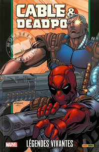 Cable & Deadpool - Tome 2 - Légendes Vivantes