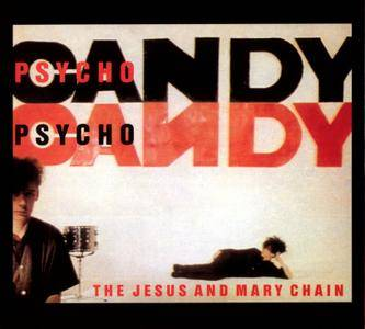 The Jesus and Mary Chain - Psychocandy (1985) Expanded Remastered Deluxe Edition 2011, 2CD + DVD5 [Re-Up]