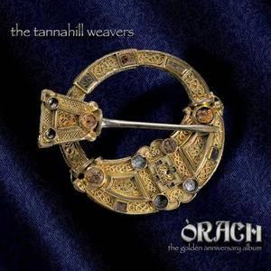 The Tannahill Weavers - Òrach (The Golden Anniversary) (2018)