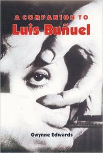 Gwynne Edwards - A Companion to Luis Bunuel
