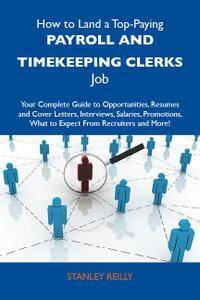 How to Land a Top-Paying Payroll and timekeeping clerks Job: Your Complete Guide to Opportunities, Resumes and Cover Let