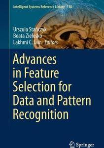 Advances in Feature Selection for Data and Pattern Recognition