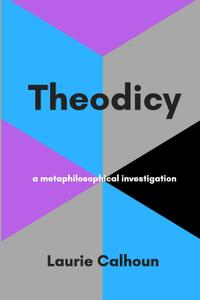 Theodicy: a metaphilosophical investigation