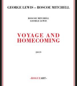 George Lewis & Roscoe Mitchell - Voyage And Homecoming (2019)
