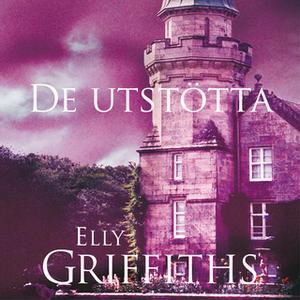 «De utstötta» by Elly Griffiths