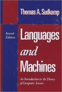 Languages and Machines: An Introduction to the Theory of Computer Science