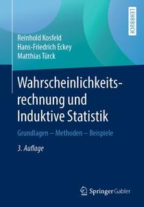 Wahrscheinlichkeitsrechnung und Induktive Statistik: Grundlagen - Methoden - Beispiele