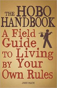 The Hobo Handbook: A Field Guide to Living by Your Own Rules [Repost]