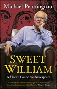 Sweet William: A User's Guide to Shakespeare (Nick Hern Books)