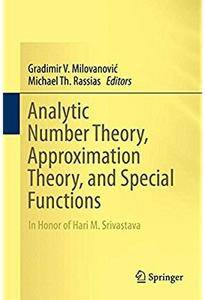 Analytic Number Theory, Approximation Theory, and Special Functions: In Honor of Hari M. Srivastava [Repost]