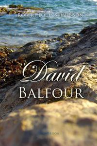 «David Balfour» by Robert Louis Stevenson