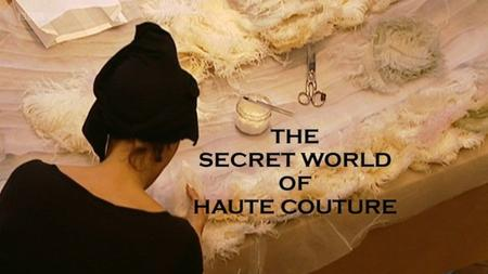 BBC - The Secret World of Haute Couture (2007)
