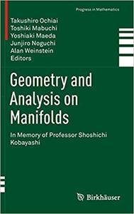 Geometry and Analysis on Manifolds: In Memory of Professor Shoshichi Kobayashi