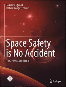 Space Safety is No Accident: The 7th IAASS Conference (repost)