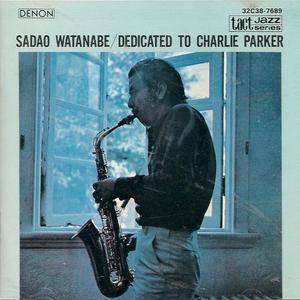 Sadao Watanabe - Dedicated To Charlie Parker (1969) {Denon-Nippon Columbia 32C38-7689 rel 1985}