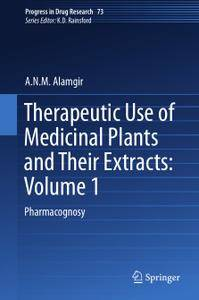 Therapeutic Use of Medicinal Plants and Their Extracts: Volume 1 Pharmacognosy