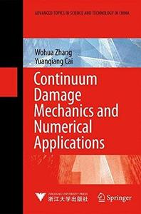 Continuum Damage Mechanics and Numerical Applications (Advanced Topics in Science and Technology in China)